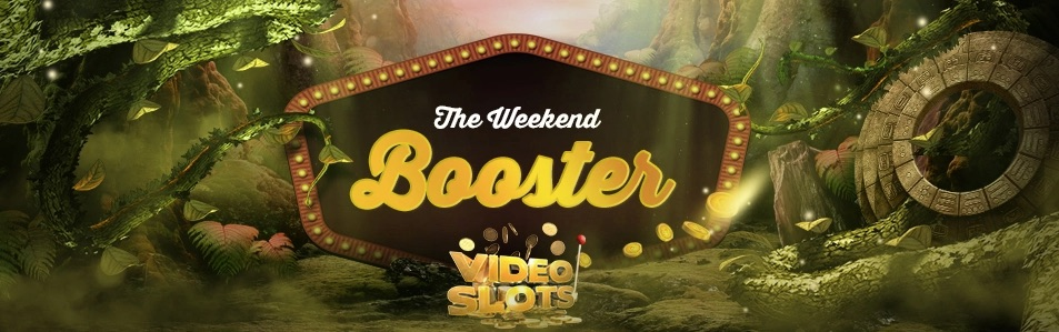 the weekend booster campaign on videoslots casino